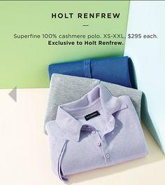 Holt Renfrew - polos