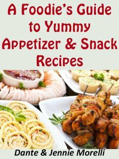A Foodie's Guide to Yummy Appetizer & Snack Recipes by Dante Morelli, http://www.amazon.com/dp/B007VA4C2E/ref=cm_sw_r_pi_dp_JRZdqb0991DMA