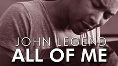 ALL OF ME - John Legend | Video & Lirycs On Screen