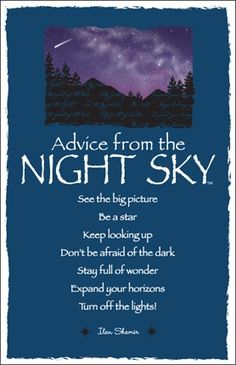 A little advice from the Night Skyto ensure you haveSweet Dreams ;)