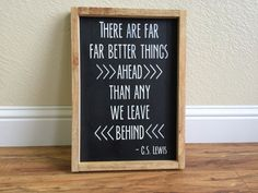 There Are Far Far Better Things Ahead  C.S. Lewis by WTGDesigns