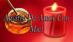 Amarre De Amor Con Miel.