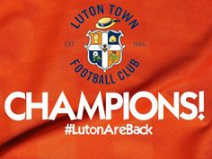 Luton Town FC are back in the football league! COYH! Champions!!