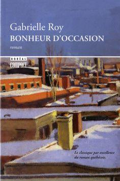 BONHEUR D'OCCASION Gabrielle Roy #LIVRE #ROMAN #LITTERATURE #QUEBEC #BIBLIOUQAC http://go.uqac.ca/A9pb