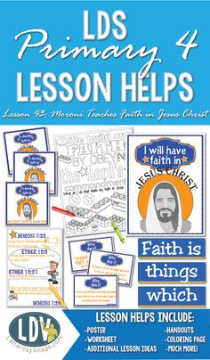 PRIMARY 4 HELPS FOR Lesson 43: Moroni Teaches Faith in Jesus Christ #faith #ldsprintables #ldsprimary
