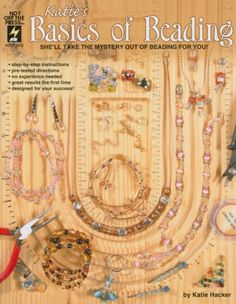 Katies Basics of Beading Book Make Your Own Jewelry, Jewelry Making Tutorials, Jewelry Making Supplies, Craft Supplies, Crimp Beads, Time Design, Crimping, Step By Step Instructions, Leather Craft