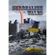 Surrealism in Wales - Neil Coombs and Adrain Dannatt
