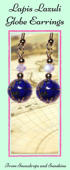 Handcrafted Lapis Lazuli Globe and Swarovski Crystal Earrings These gorgeous earrings are ideal for that unusual person in your life.  The geography teacher, traveller or cartographer who loves the unique and extraordinary. #gemstone earrings #lapislazuli #geography #cartography #travel #travelagent #handmadeearrings #dropearrings