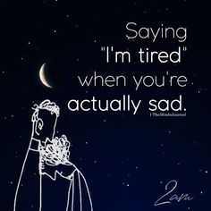 """Saying """"i'm tired"""" when you're actually sad words Sad Life Quotes, True Quotes, Sad Sayings, Relationship Quotes, Im Tired Quotes, Meaningful Quotes, Inspirational Quotes, Sad Words, Depression Quotes"""