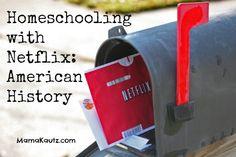 American History Homeschooling with Netflix!