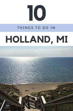 - 10 Things To Do In Holland, Michigan Holland is a little beach town in West Michigan. Holland is best known for beautiful beaches, the tulip time festival, and Hope College. Lago Michigan, Saugatuck Michigan, Western Michigan, Michigan Facts, South Haven Michigan, Michigan Vacations, Michigan Travel, Lake Michigan Vacation, Lake Michigan Beaches