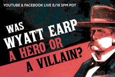 Was Wyatt Earp a Hero or a Villain? - True West Magazine Old West Outlaws, Wyatt Earp, Deadpool Videos, Hero, Magazine, Movie Posters, Film Poster, Magazines, Billboard