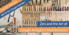 Zen and the Art of Google Analytics Maintenance   LunaMetrics