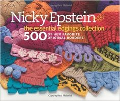 Nicky Epstein The Essential Edgings Collection: 500 of Her Favorite Original Borders: Nicky Epstein: 0499991614950: Books - Amazon.ca
