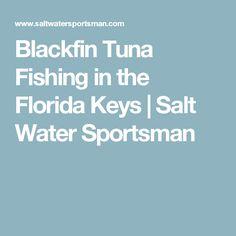 Blackfin Tuna Fishing in the Florida Keys | Salt Water Sportsman
