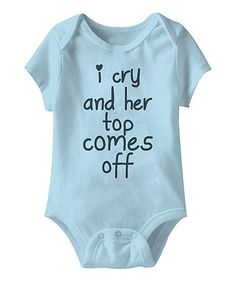 Another great find on #zulily! Light Blue 'I Cry' Bodysuit - Infant #zulilyfinds