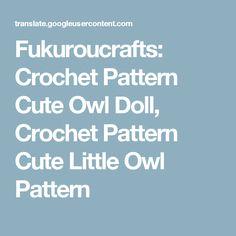 Fukuroucrafts: Crochet Pattern Cute Owl Doll, Crochet Pattern Cute Little Owl Pattern