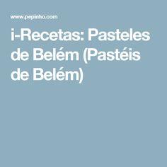 i-Recetas: Pasteles de Belém (Pastéis de Belém)