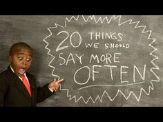 20 Things You Should Say to Make the World a Better Place