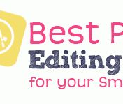 Best Photo Editing Apps for Your Smartphone