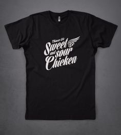 Sweet And Sour Chicken T-Shirt