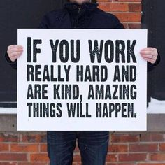 Work hard, be kind and amazing #quote