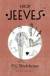 P.G.Wodehouse: Hiiop, Jeeves. Jeeves-tarinoita 2.