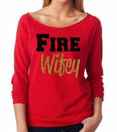 Fire Wifey. Fire Wife. Fire Girlfriend.. Women's Sweatshirt. Workout. Exercise. Gym. Firefighter. Firefighter husband. on Etsy, $24.00