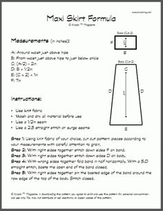 "Maxi skirt ""formula"": you plug in your measurements, or your daughters or friends or grandmother or anyone's and this formula will give you the measurements for a maxi skirt made to fit just right"