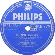 78 RPM - Johnnie Ray - If You Believe / Alexander's Ragtime Band - Philips - UK - P.B.379