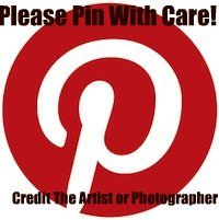 "BE SURE TO CREDIT THE ARTIST OR AUTHOR WHEN PINNING A PICTURE.  Changes are coming to Pinterest so that websites will be able to block users from pinning from them because images are shared with no credit to the artist or original poster. If we would all agree to share with respect by naming the original artist, source, or photographer, we could avoid all that. Please repin the message to ""Share With Care"" on Pinterest."