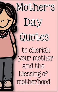 Clever Classroom: Cherish your Mother and the Blessing of Motherhood