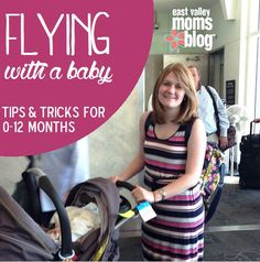 Flying with a Baby {Tips & Tricks for 0-12 Months} | East Valley Moms Blog