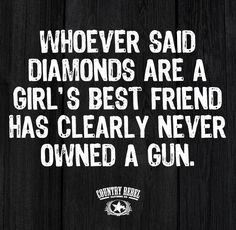 True because there are so many shitty people (rapists and stuff) that we need to be able to defend ourselves from Gun Quotes, Bible Quotes, Best Quotes, Country Girl Quotes, Country Life, Country Girls, Tomboy Quotes, Girl Truths, World Quotes