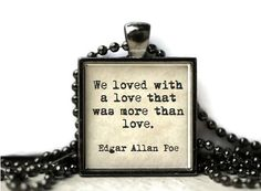 Love Edgar Allen Poe quote resin necklace or by WordBaubles, $15.00