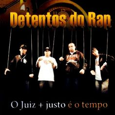 Detentos do Rap O Juiz + Justo é o Tempo 2011 Download - BAIXE RAP NACIONAL