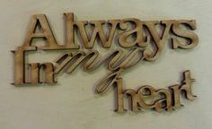Wood sentiment-Always in my heart-1pc