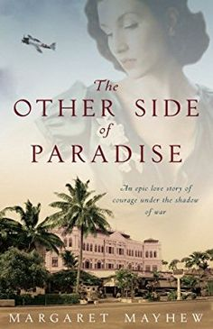 Historical romance set during WWII, The Other Side Of Paradise: A World War 2 Saga: She lived only for pleasure...until war forced her to find courage she did not know she had, and love where she least expected it. | WWII love story | Historical fiction | Historical romance novel