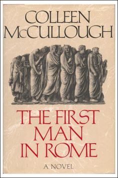 The first man in Rome by Colleen McCullough. Reviewed July 2012.