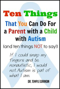 Ten Things That You Can Do to Help a Parent of a Child with Autism