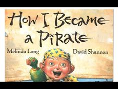 """Children's story """"How I Became A Pirate"""" by Melinda Long, Illustrated by David Shannon. Share this Read Aloud, with your children or Kindergarten class. This..."""