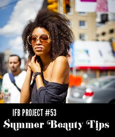 Catch all the summer beauty tips from project #53!