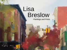 New paintings and monotypes by New York-based artist Lisa Breslow, open Nov. 20 - Dec. 20, 2014 at Kathryn Markel Fine Arts, NYC.