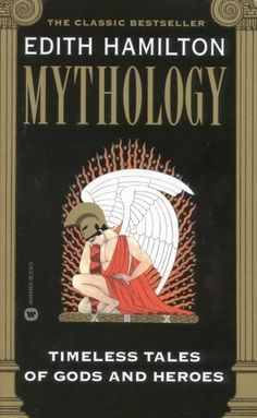 Mythology: Timeless Tales of Gods and Heroes...I remember reading this and being fascinated waaay back in junior high/high school.