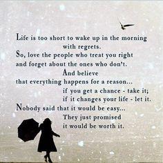Life is short... Savor each moment... :)
