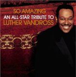 So Amazing An All-Star Tribute To Luther Vandross