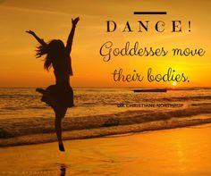 Dance! Goddesses Move their bodies! #agelessgoddess