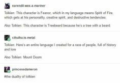 "The Duality of Tolkien. Creates his own, highly detailed language, names the volcano ""Mount Doom."""