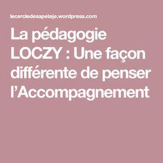 La pédagogie LOCZY : Une façon différente de penser l'Accompagnement