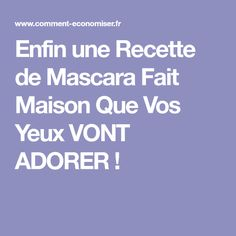 Enfin une Recette de Mascara Fait Maison Que Vos Yeux VONT ADORER !